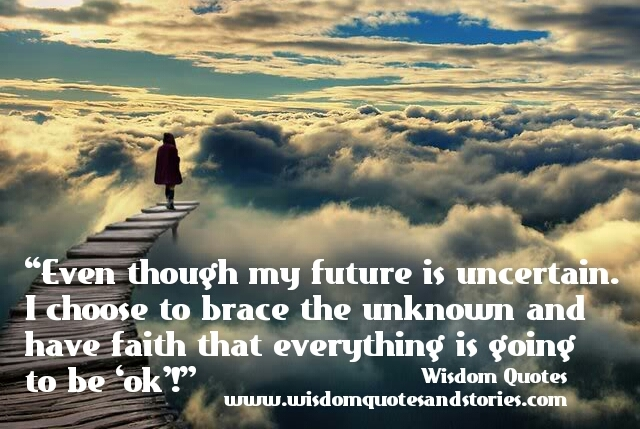 future-uncertain-have-faith